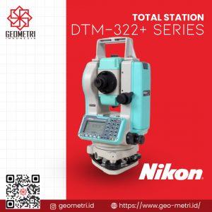 Total Station Nikon DTM-322 + Series
